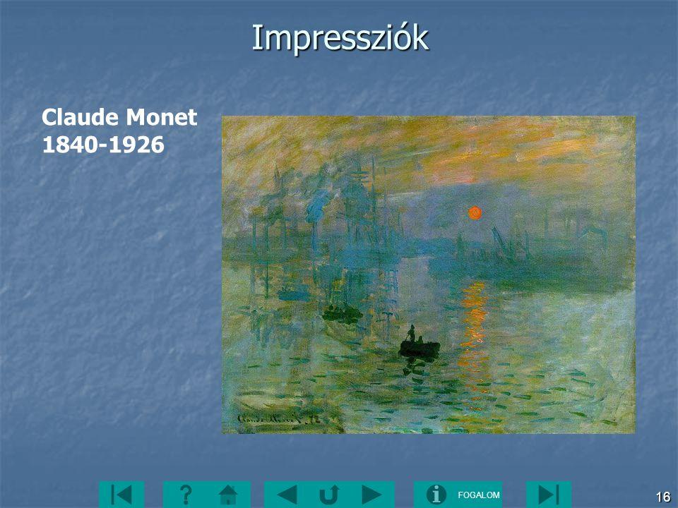 FOGALOM 16Impressziók Claude Monet 1840-1926