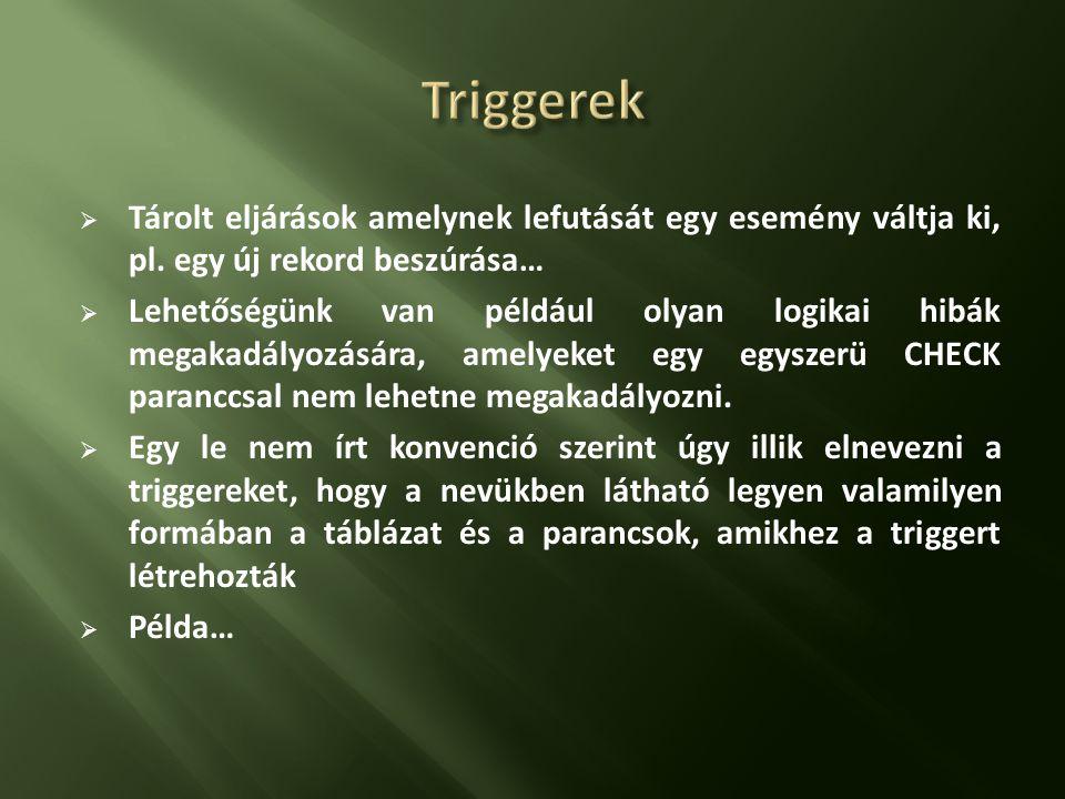  A triggerekben (triggertől függően) létezik két speciális tábla.