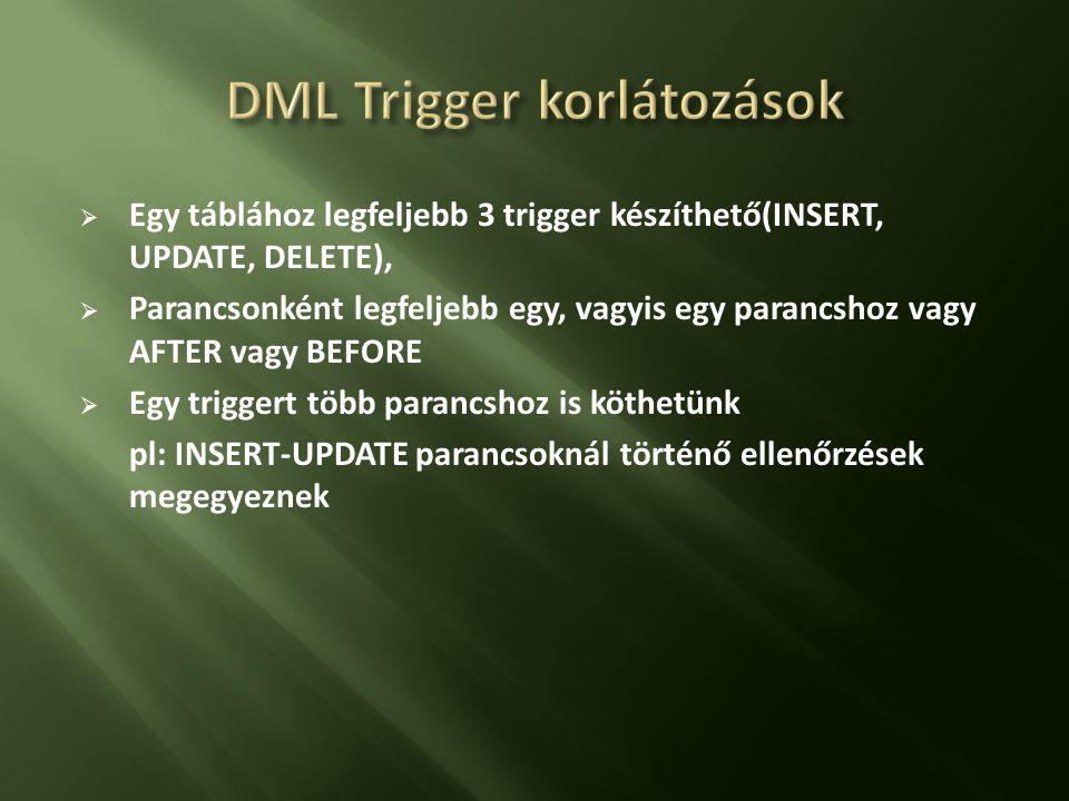  Példa:hogy lehet megakadályozni DDL triggerrel, hogy módosítsák vagy eldobják a táblánk, vagy adatbázisunk.