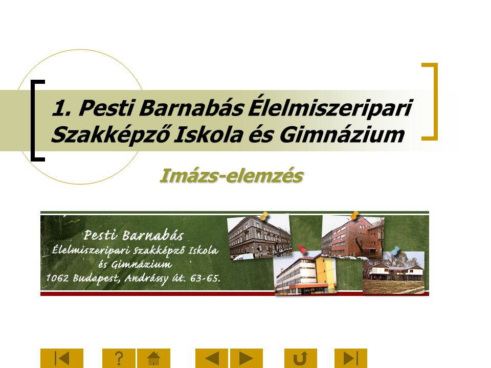 1. Pesti Barnabás Élelmiszeripari Szakképző Iskola és Gimnázium Imázs-elemzés