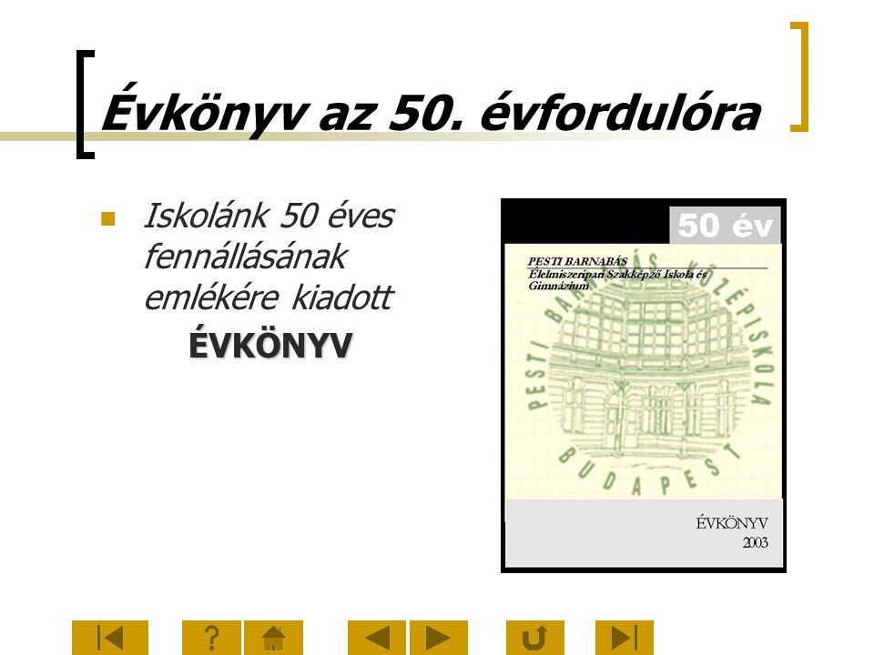 Évkönyv az 50. évfordulóra Iskolánk 50 éves fennállásának emlékére kiadottÉVKÖNYV