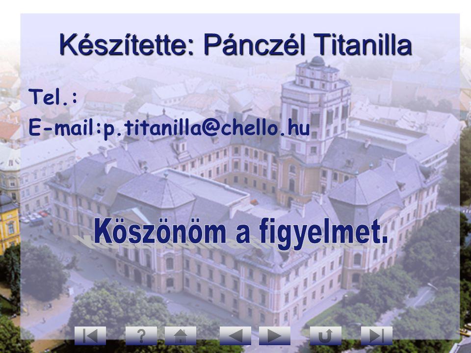 Készítette: Pánczél Titanilla Tel.: E-mail:p.titanilla@chello.hu