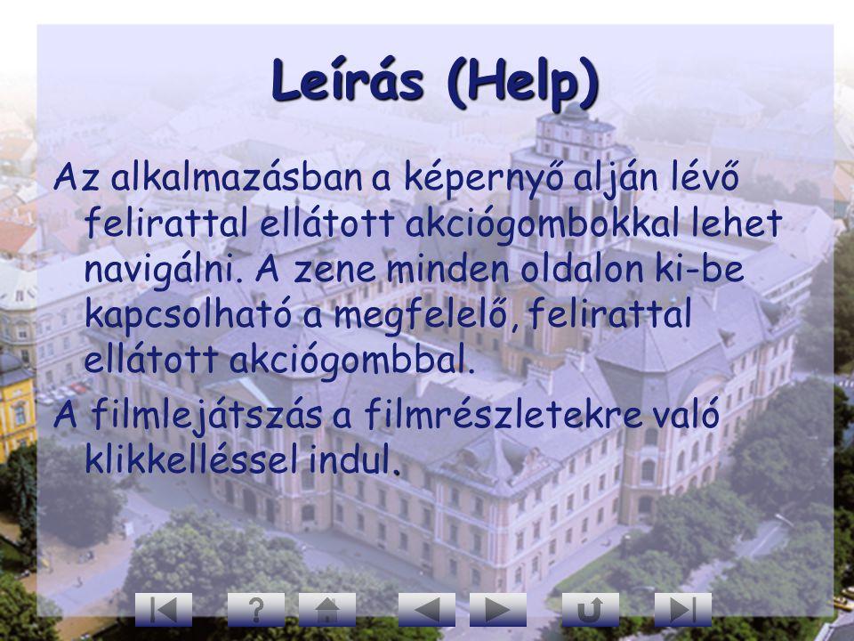 Leírás (Help) Leírás (Help) Az alkalmazásban a képernyő alján lévő felirattal ellátott akciógombokkal lehet navigálni. A zene minden oldalon ki-be kap