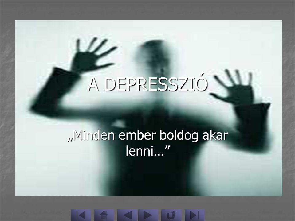 """A DEPRESSZIÓ """"Minden ember boldog akar lenni…"""""""