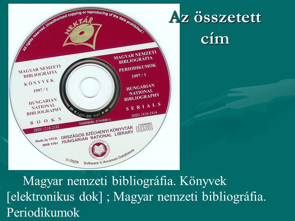 Magyar nemzeti bibliográfia. Könyvek [elektronikus dok] ; Magyar nemzeti bibliográfia. Periodikumok Az összetett cím