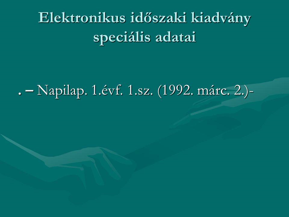 Elektronikus időszaki kiadvány speciális adatai. – Napilap. 1.évf. 1.sz. (1992. márc. 2.)-