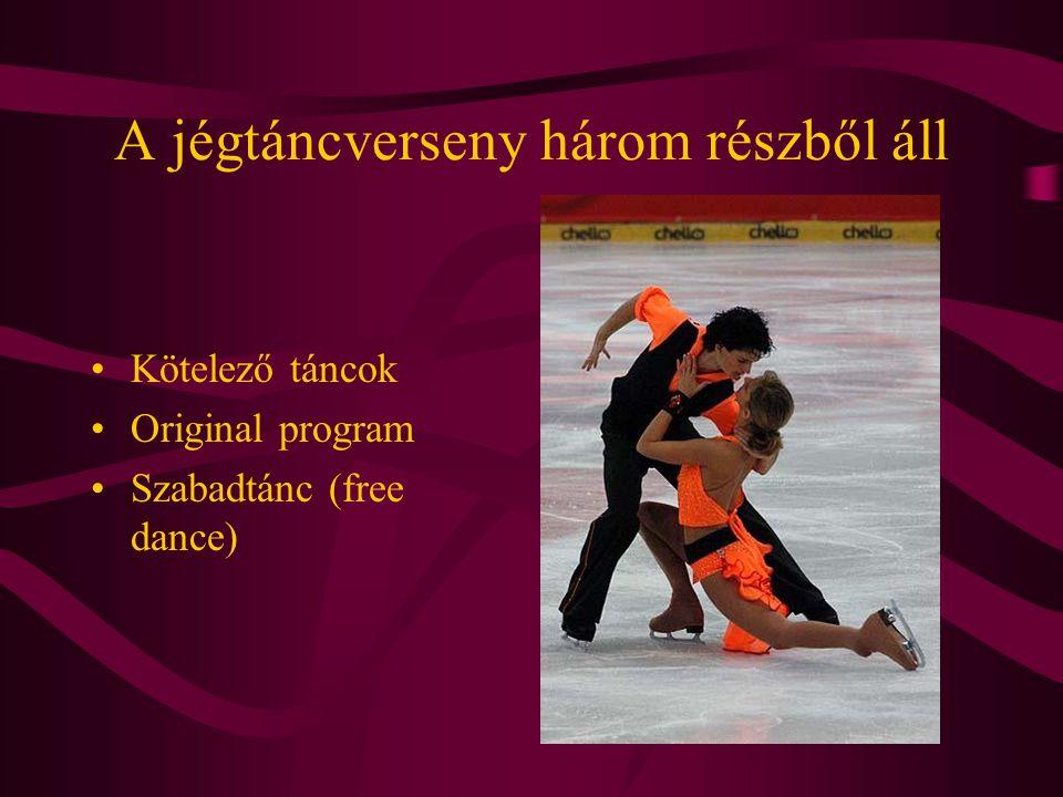 A jégtáncverseny három részből áll Kötelező táncok Original program Szabadtánc (free dance)