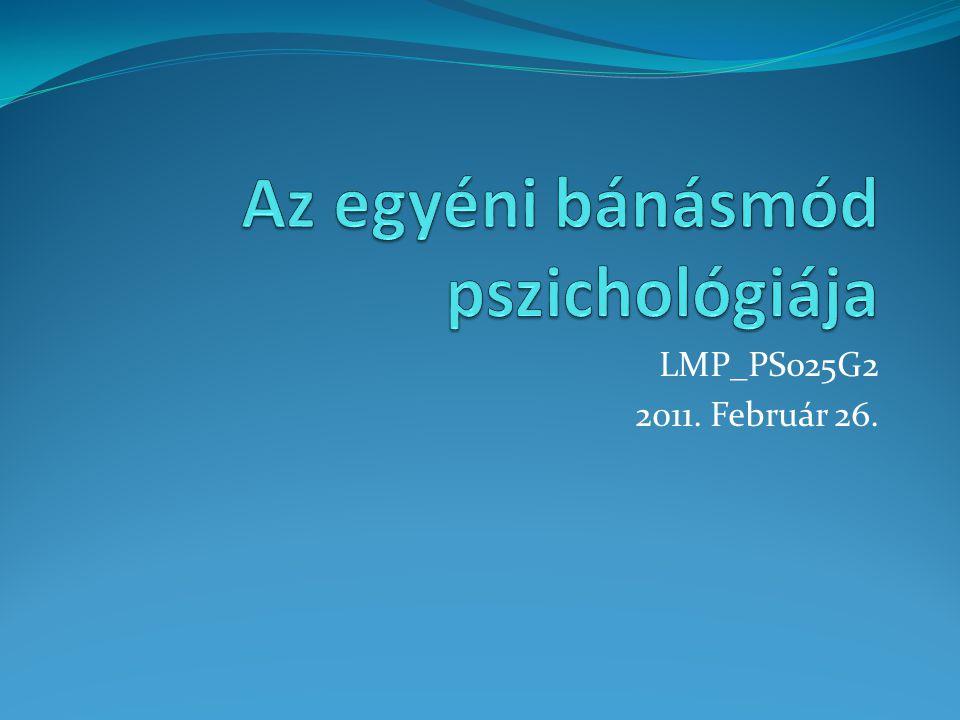 Kötelező olvasmányok: Atkinson, Richard C.: Pszichológia.