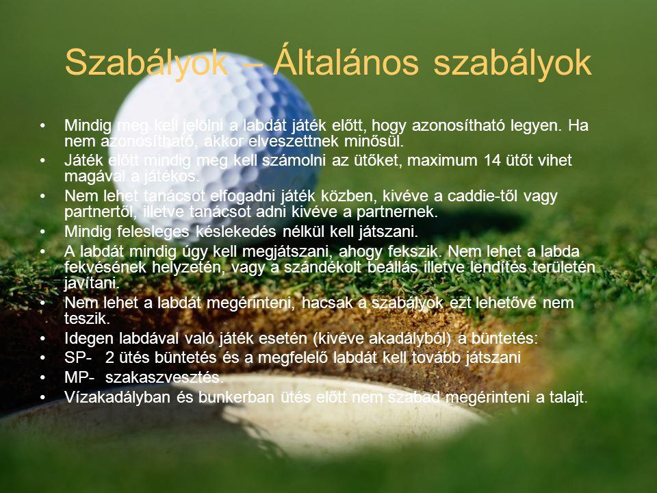 Szabályok – Általános szabályok Mindig meg kell jelölni a labdát játék előtt, hogy azonosítható legyen. Ha nem azonosítható, akkor elveszettnek minősü