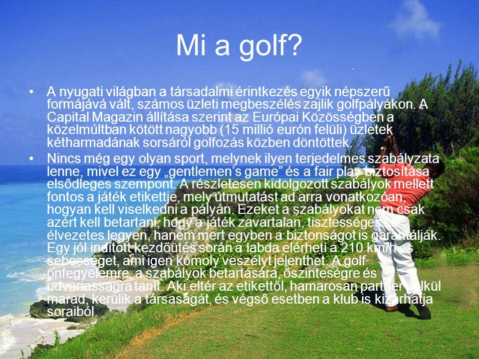 Mi a golf? A nyugati világban a társadalmi érintkezés egyik népszerű formájává vált, számos üzleti megbeszélés zajlik golfpályákon. A Capital Magazin