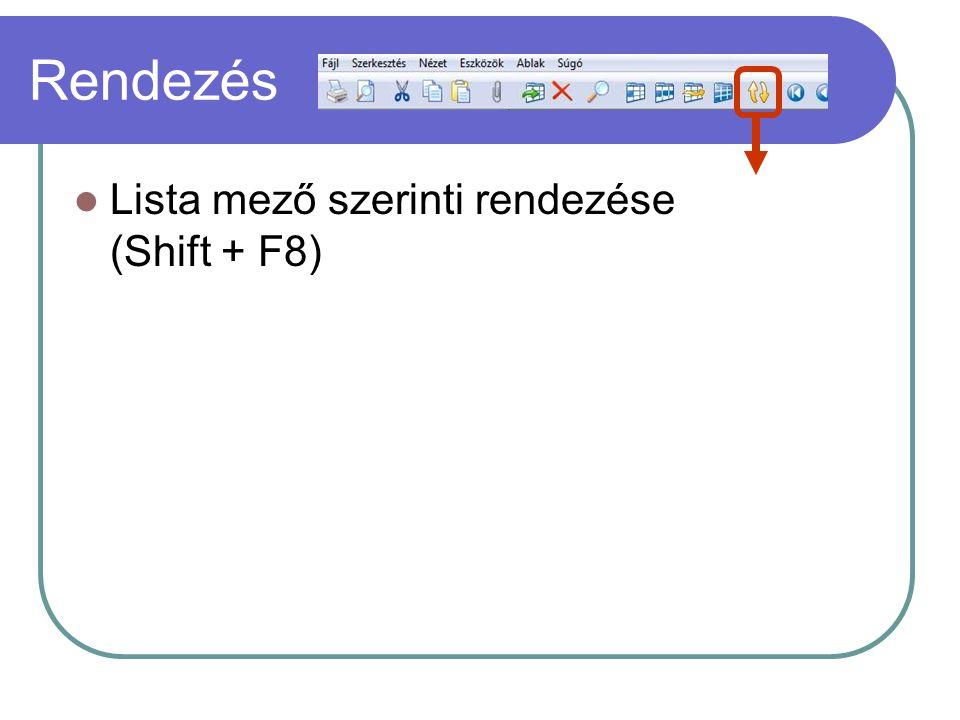 Rendezés Lista mező szerinti rendezése (Shift + F8)