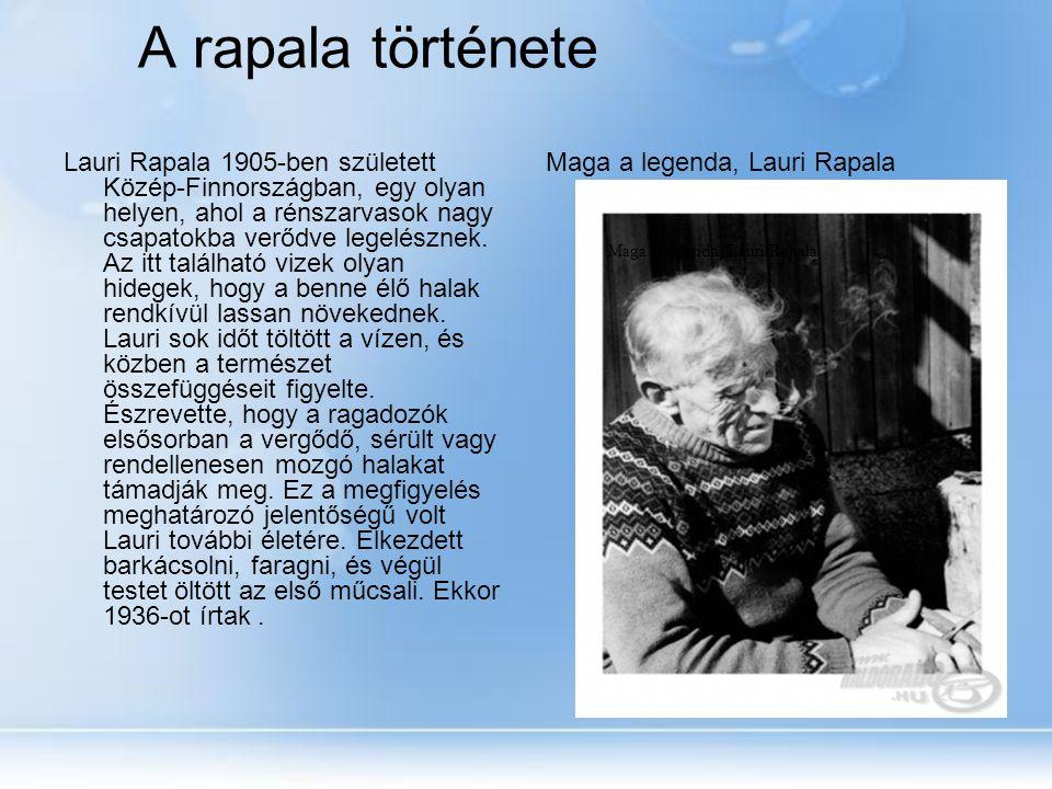 A rapala története Lauri Rapala 1905-ben született Közép-Finnországban, egy olyan helyen, ahol a rénszarvasok nagy csapatokba verődve legelésznek.