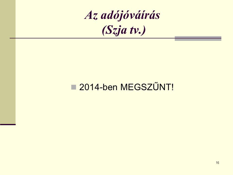 Az adójóváírás (Szja tv.) 16 2014-ben MEGSZŰNT!