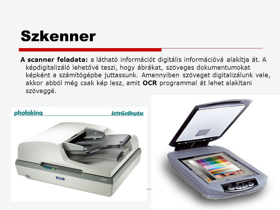 Szkenner A scanner feladata: a látható információt digitális információvá alakítja át.