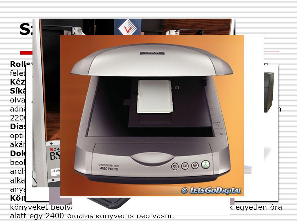 Szkenner A scanner feladata: a látható információt digitális információvá alakítja át. A képdigitalizáló lehetővé teszi, hogy ábrákat, szöveges dokume