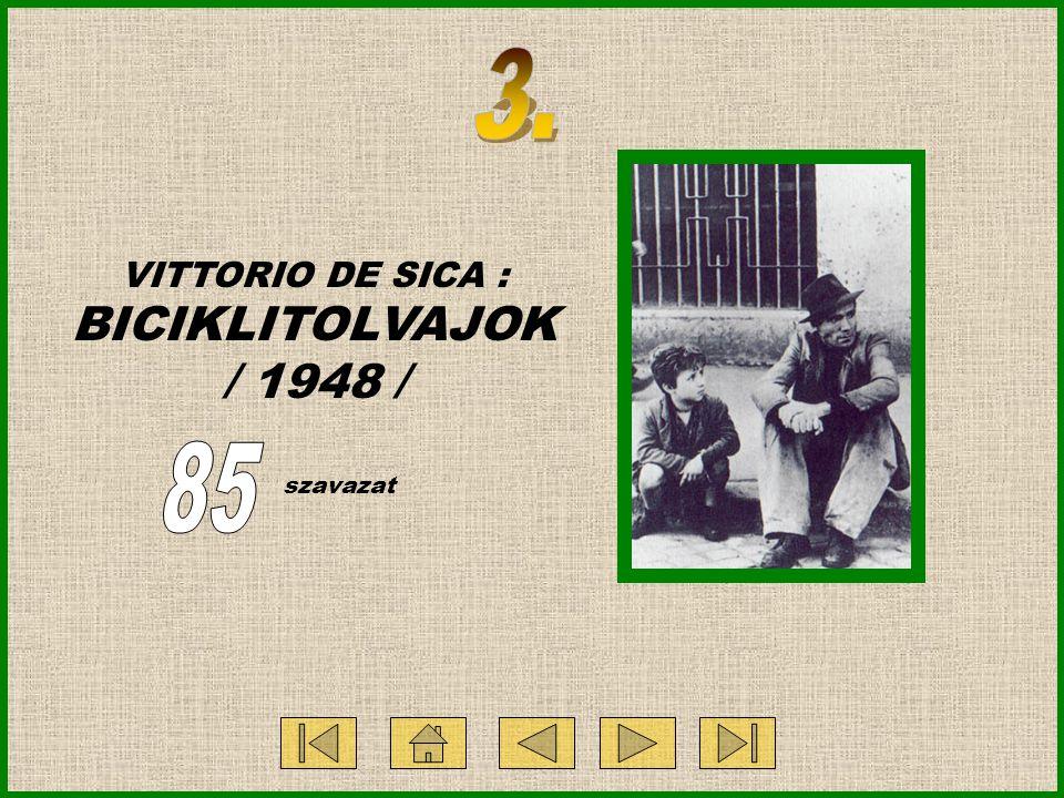 VITTORIO DE SICA : BICIKLITOLVAJOK / 1948 / szavazat