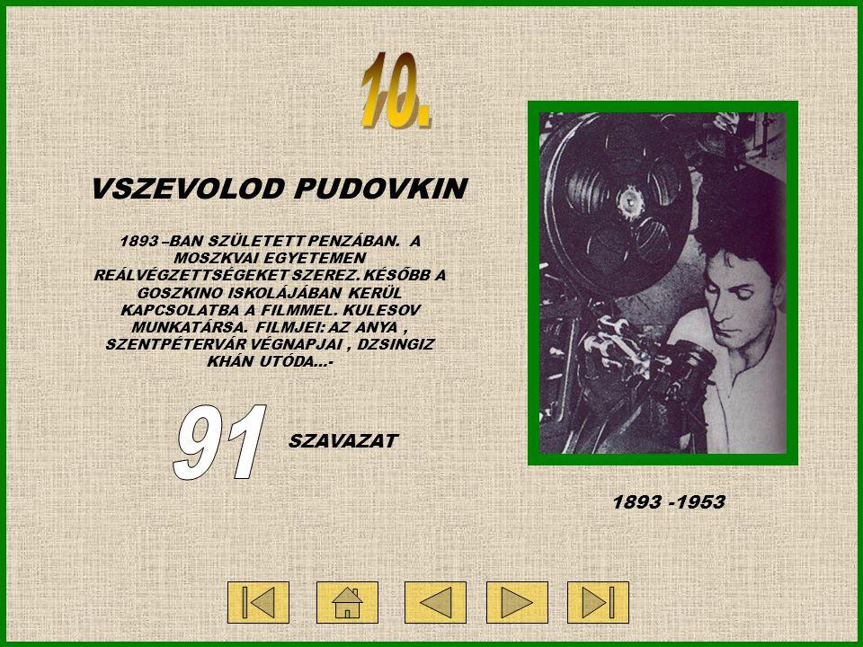 1893 -1953 VSZEVOLOD PUDOVKIN 1893 –BAN SZÜLETETT PENZÁBAN.