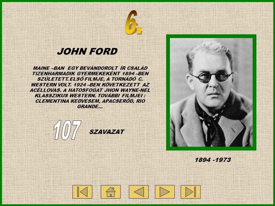 JOHN FORD MAINE –BAN EGY BEVÁNDOROLT ÍR CSALÁD TIZENHARMADIK GYERMEKEKÉNT 1894 –BEN SZÜLETETT. ELSŐ FILMJE, A TORNÁDÓ C. WESTERN VOLT. 1924 –BEN KÖVET