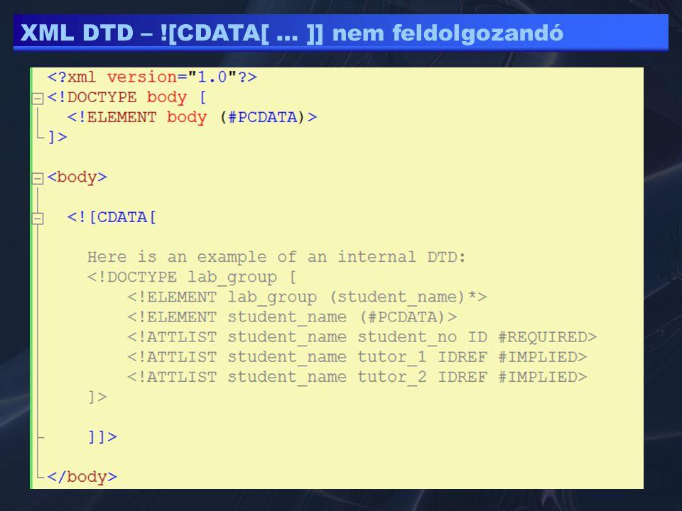 XML DTD – ![CDATA[ … ]] nem feldolgozandó