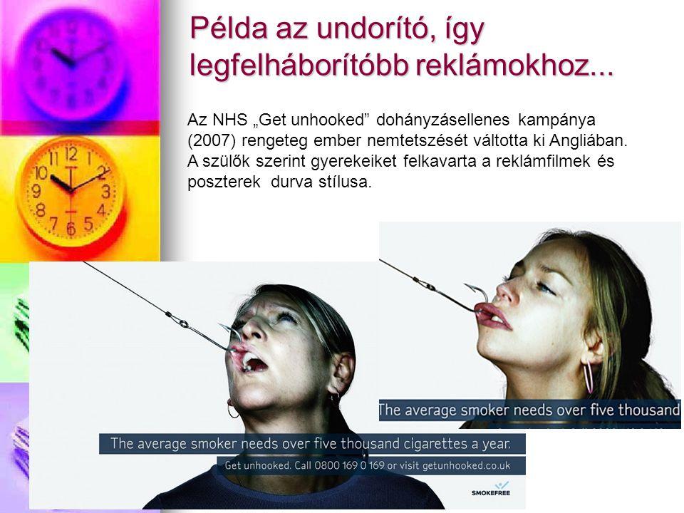 """Példa az undorító, így legfelháborítóbb reklámokhoz... Az NHS """"Get unhooked"""" dohányzásellenes kampánya (2007) rengeteg ember nemtetszését váltotta ki"""