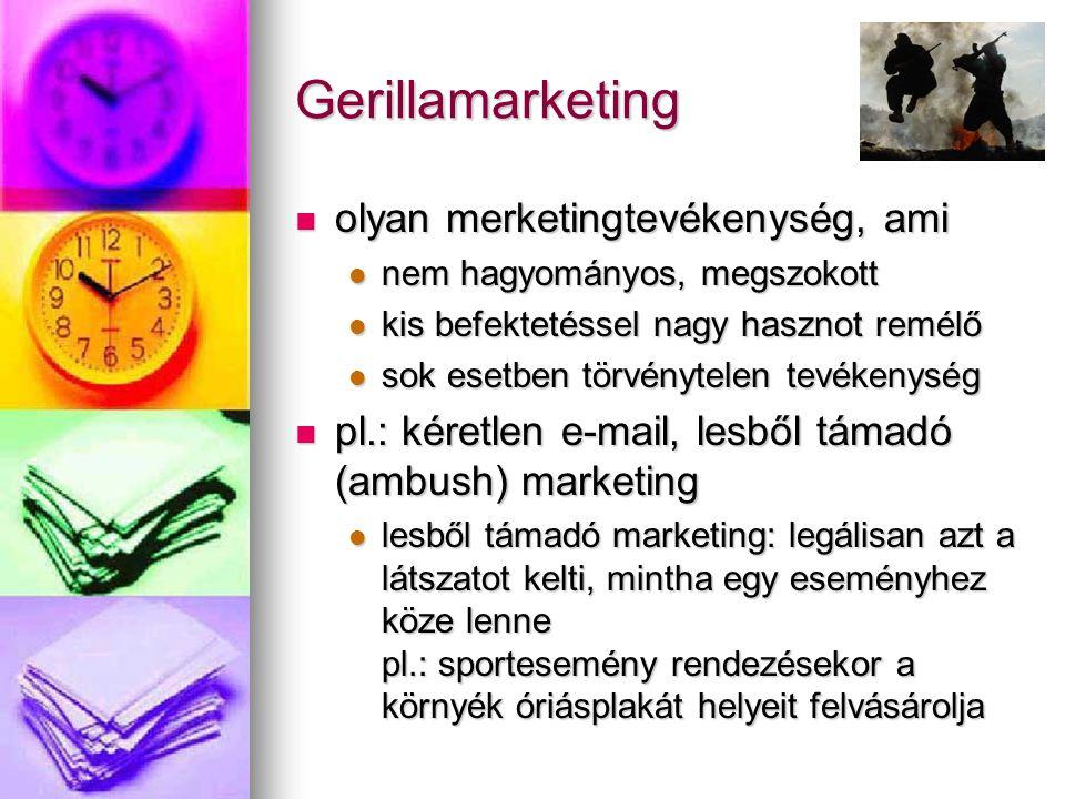 Gerillamarketing olyan merketingtevékenység, ami olyan merketingtevékenység, ami nem hagyományos, megszokott nem hagyományos, megszokott kis befekteté