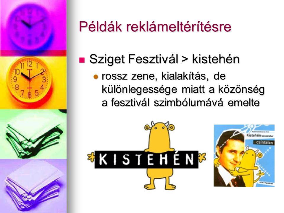 Példák reklámeltérítésre Sziget Fesztivál > kistehén Sziget Fesztivál > kistehén rossz zene, kialakítás, de különlegessége miatt a közönség a fesztivá