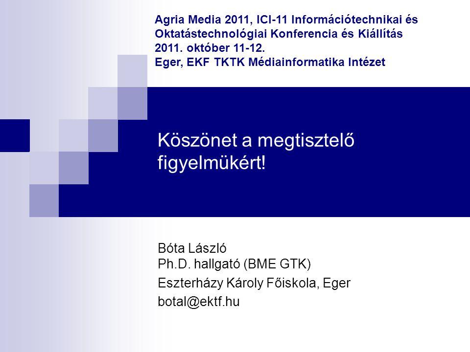Agria Media 2011, ICI-11 Információtechnikai és Oktatástechnológiai Konferencia és Kiállítás 2011. október 11-12. Eger, EKF TKTK Médiainformatika Inté