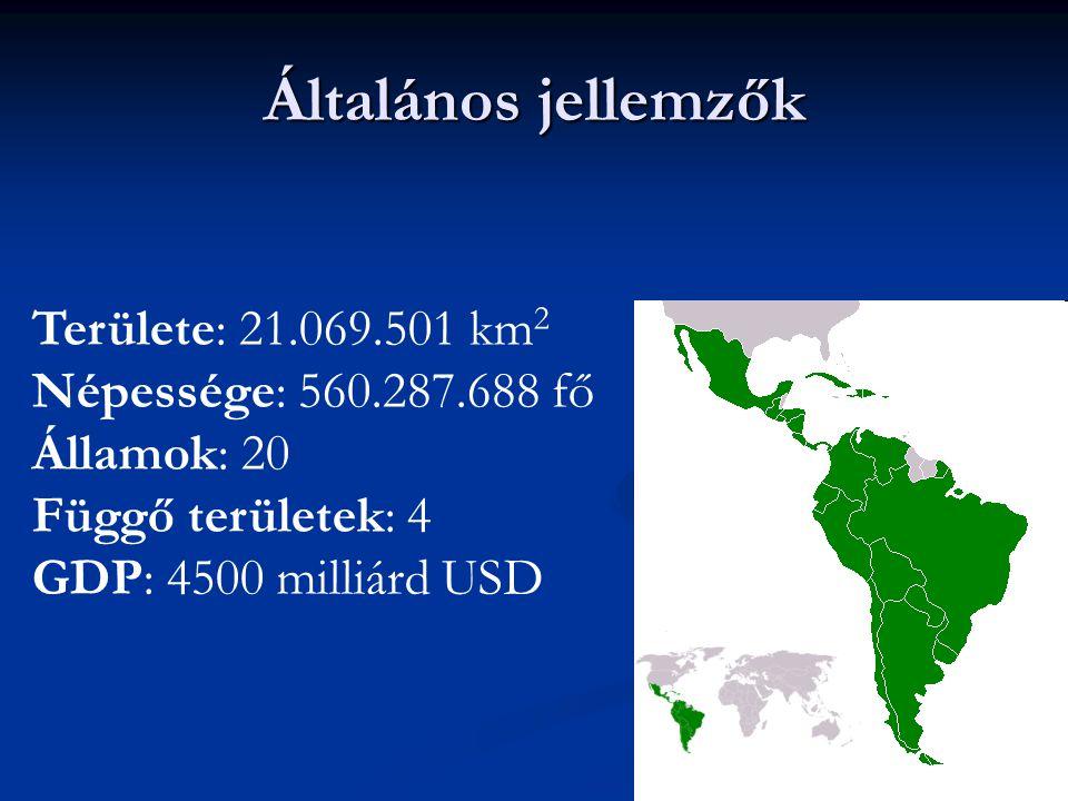 Általános jellemzők Területe: 21.069.501 km 2 Népessége: 560.287.688 fő Államok: 20 Függő területek: 4 GDP: 4500 milliárd USD
