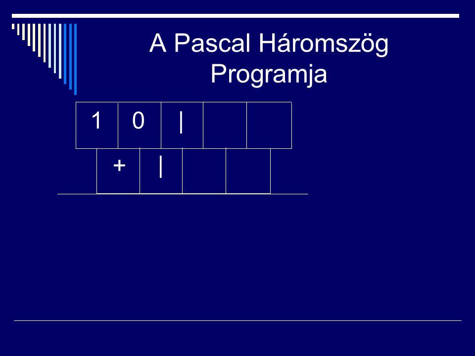 A Pascal Háromszög Programja |01 + |