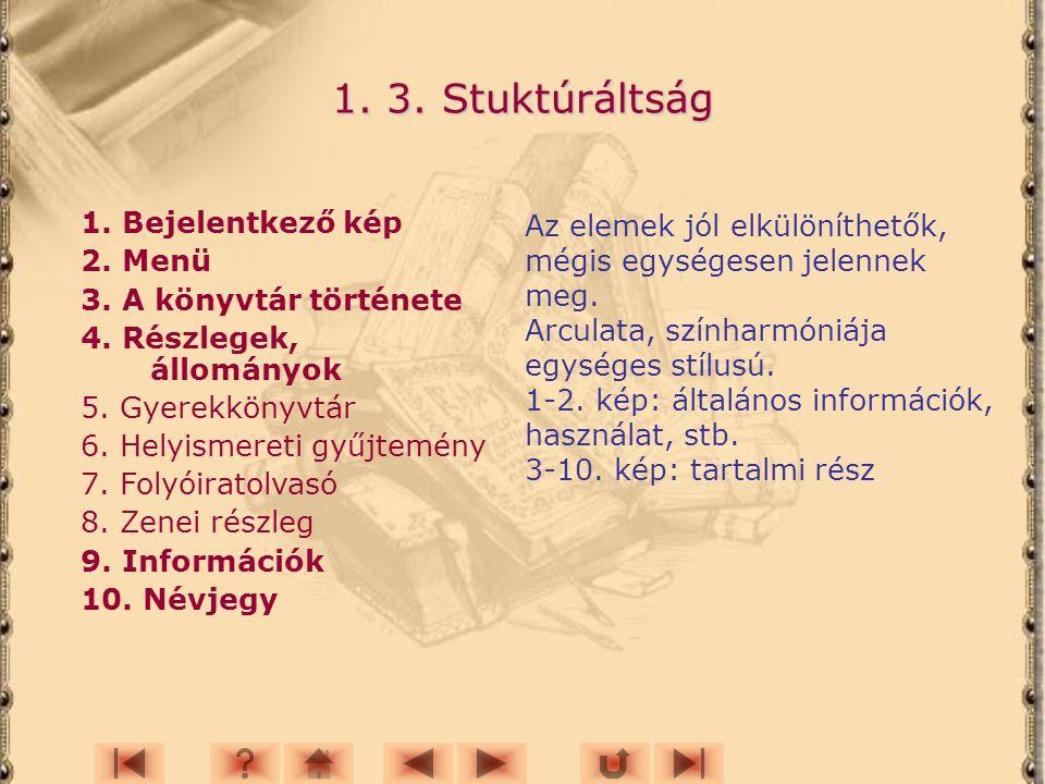 1.3. Stuktúráltság 1. Bejelentkező kép 2. Menü 3.
