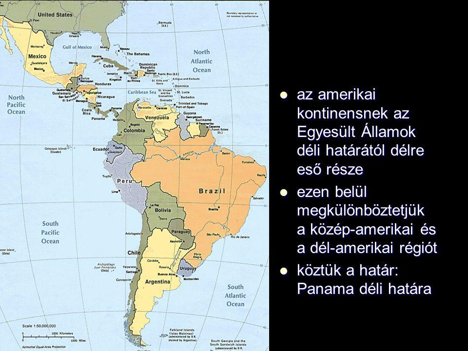 az amerikai kontinensnek az Egyesült Államok déli határától délre eső része az amerikai kontinensnek az Egyesült Államok déli határától délre eső rész
