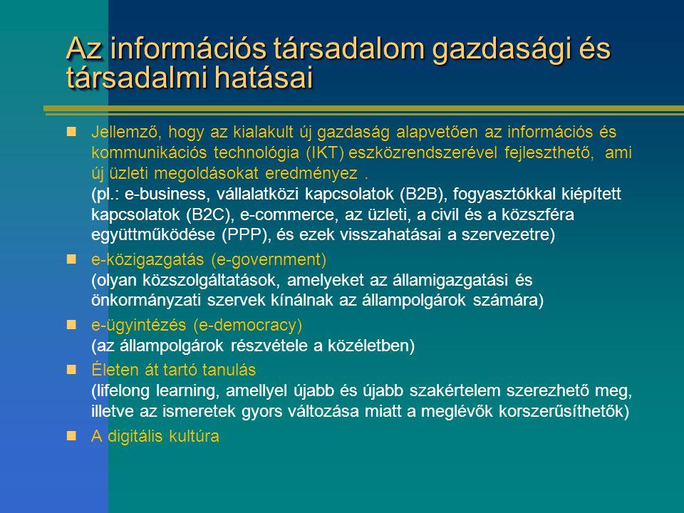 Az információs társadalom gazdasági és társadalmi hatásai Jellemző, hogy az kialakult új gazdaság alapvetően az információs és kommunikációs technológ