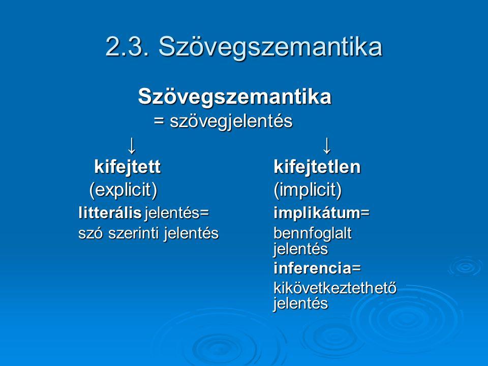 3.A szövegtipológia IV. A közlemény jellege szerint: köznapi – poétikai V.