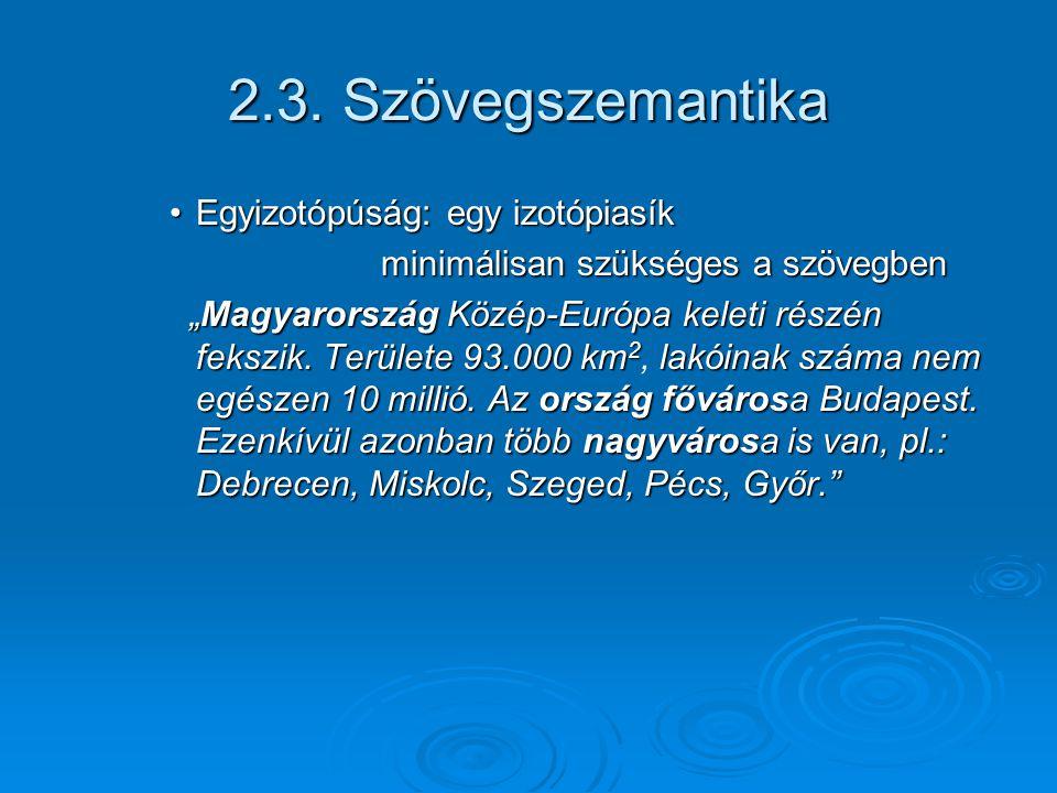 2.3.Szövegszemantika Proforma Proforma Szakadatlanul értékelnek bennünket, szavakkal.