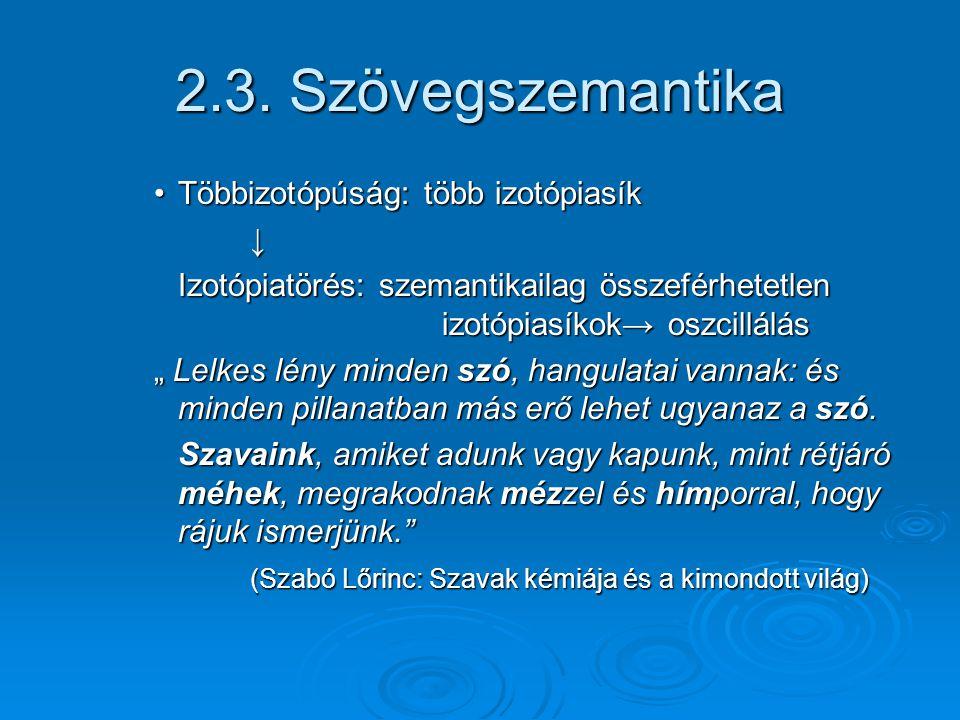 2.3.Szövegszemantika Részletezés Részletezés Köszönök mindent.