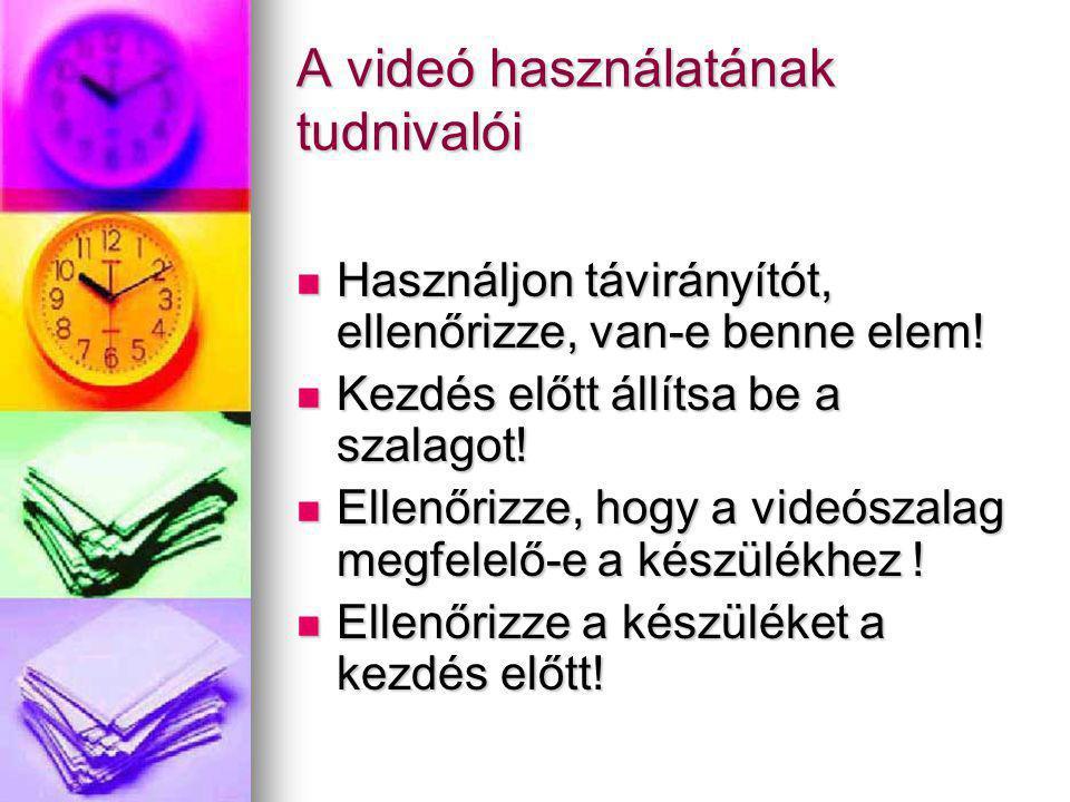 A videó használatának tudnivalói Használjon távirányítót, ellenőrizze, van-e benne elem! Használjon távirányítót, ellenőrizze, van-e benne elem! Kezdé