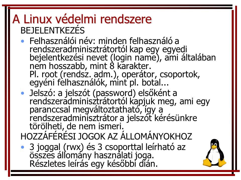 A Linux védelmi rendszere BEJELENTKEZÉS Felhasználói név: minden felhasználó a rendszeradminisztrátortól kap egy egyedi bejelentkezési nevet (login na