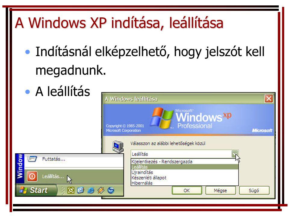 A Windows XP indítása, leállítása Indításnál elképzelhető, hogy jelszót kell megadnunk. A leállítás