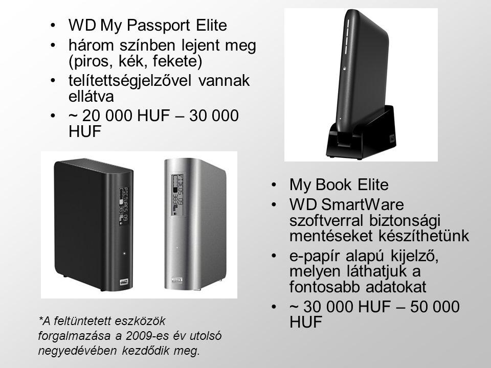 WD My Passport Elite három színben lejent meg (piros, kék, fekete) telítettségjelzővel vannak ellátva ~ 20 000 HUF – 30 000 HUF My Book Elite WD SmartWare szoftverral biztonsági mentéseket készíthetünk e-papír alapú kijelző, melyen láthatjuk a fontosabb adatokat ~ 30 000 HUF – 50 000 HUF *A feltüntetett eszközök forgalmazása a 2009-es év utolsó negyedévében kezdődik meg.