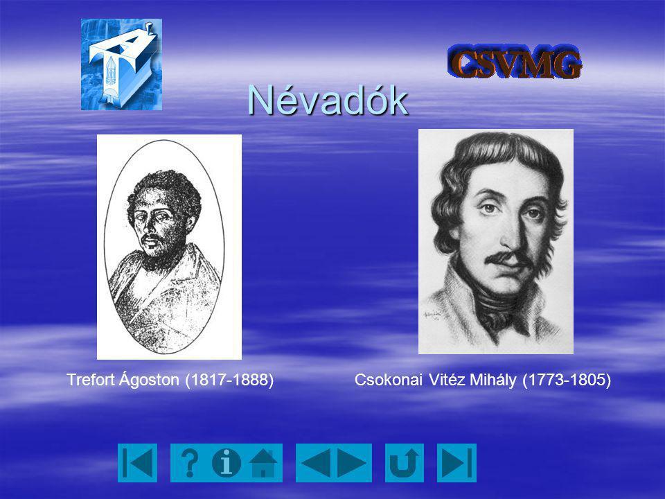 Névadók Trefort Ágoston (1817-1888)Csokonai Vitéz Mihály (1773-1805)