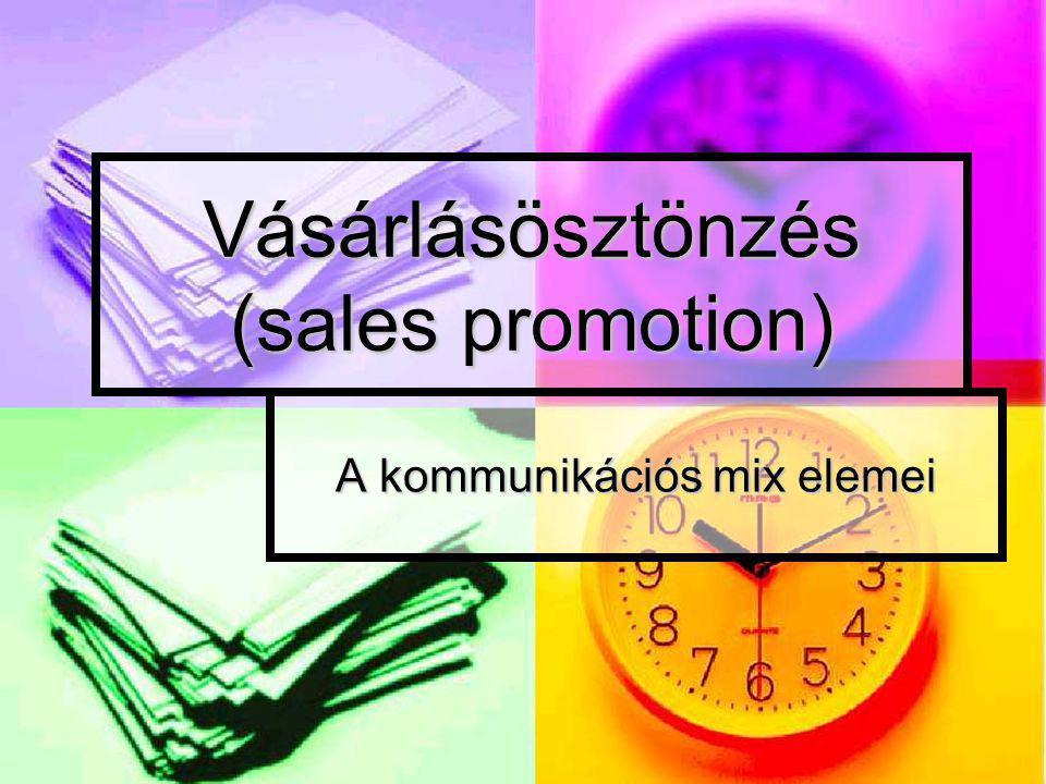 Vásárlásösztönzés (sales promotion) A kommunikációs mix elemei