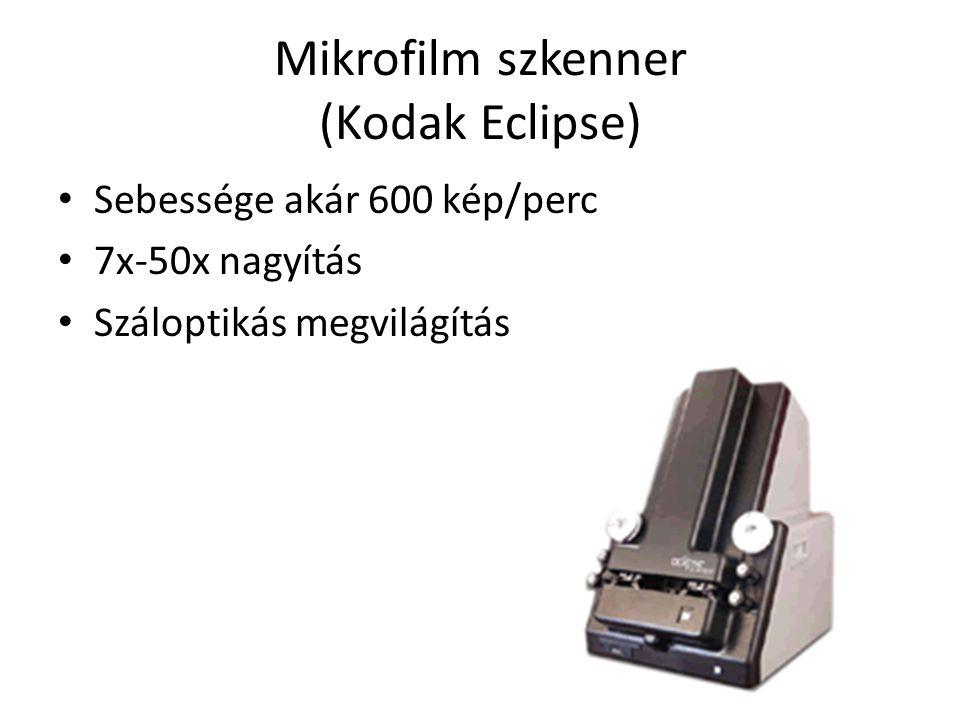 Mikrofilm szkenner (Kodak Eclipse) Sebessége akár 600 kép/perc 7x-50x nagyítás Száloptikás megvilágítás