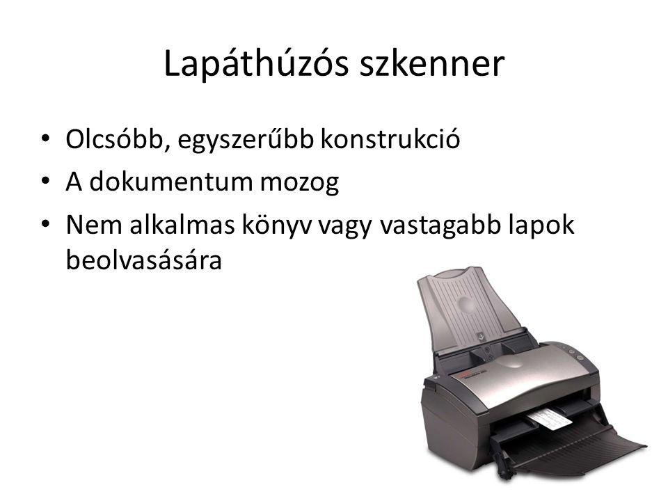 Lapáthúzós szkenner Olcsóbb, egyszerűbb konstrukció A dokumentum mozog Nem alkalmas könyv vagy vastagabb lapok beolvasására