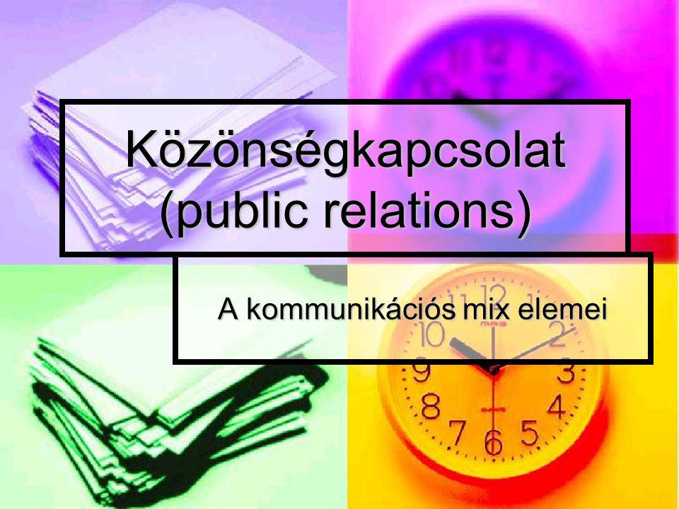 Közönségkapcsolat (public relations) A kommunikációs mix elemei