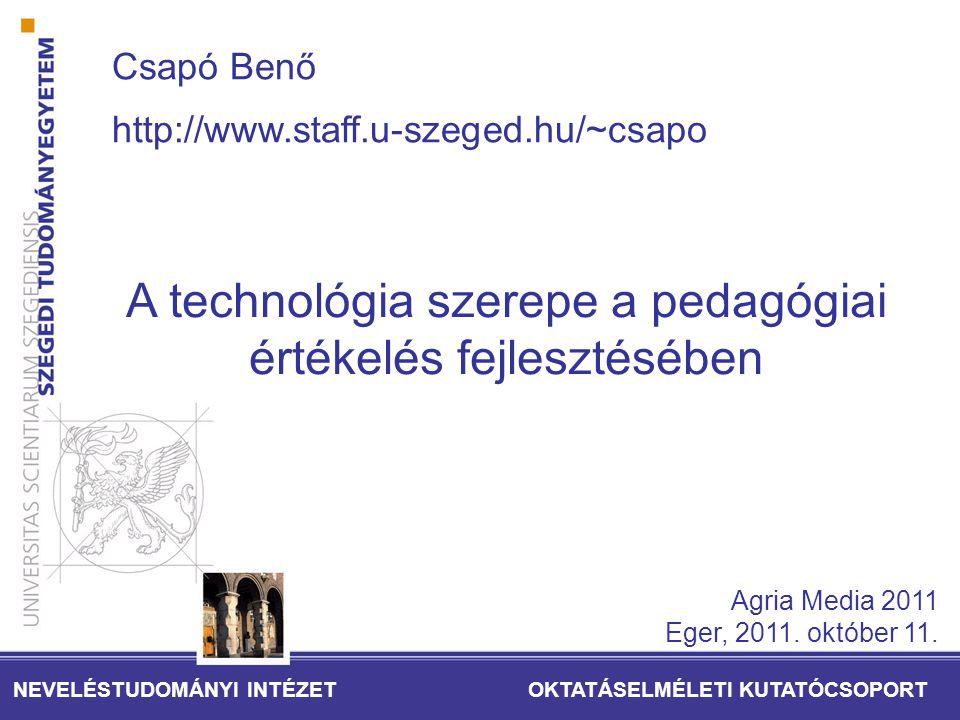 Vázlat A visszacsatolás és a mérés jelentősége a pedagógiai rendszerekben A pedagógiai értékelés fejlődése A technológiai forradalom színterei az értékelésben További fejlemények a láthatáron