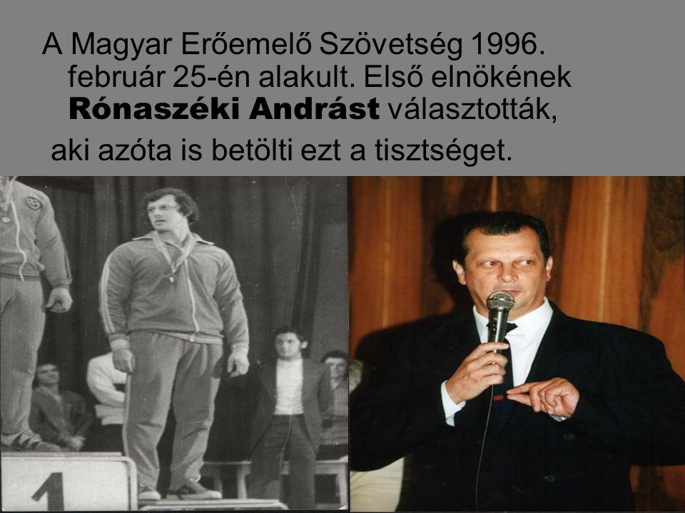 A Magyar Erőemelő Szövetség 1996.február 25-én alakult.