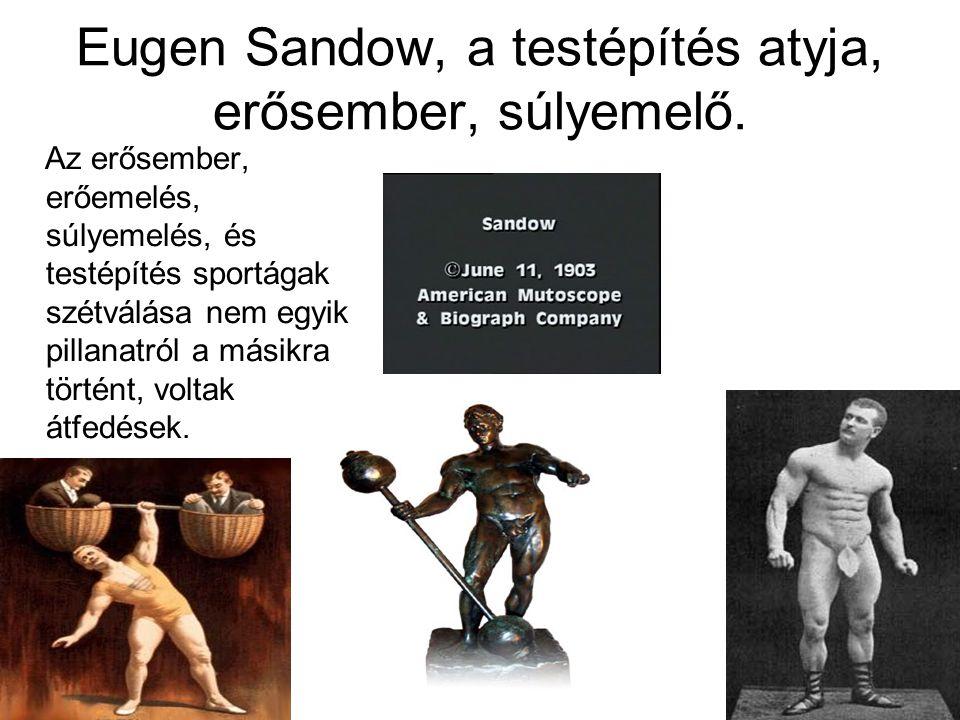 Eugen Sandow, a testépítés atyja, erősember, súlyemelő.