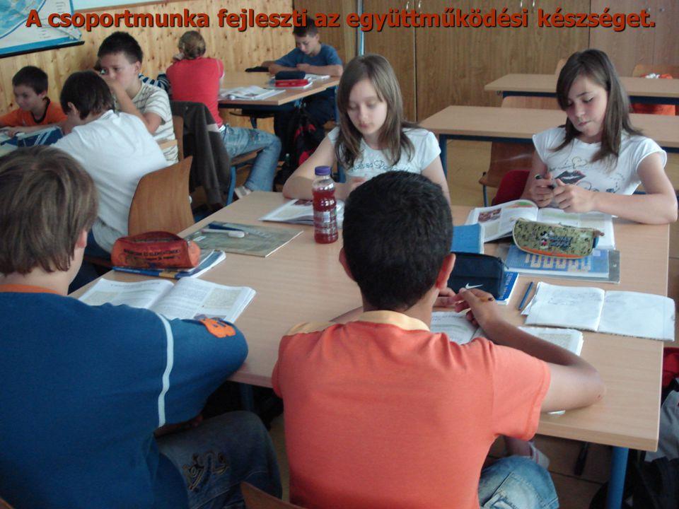 A csoportmunka fejleszti az együttműködési készséget.