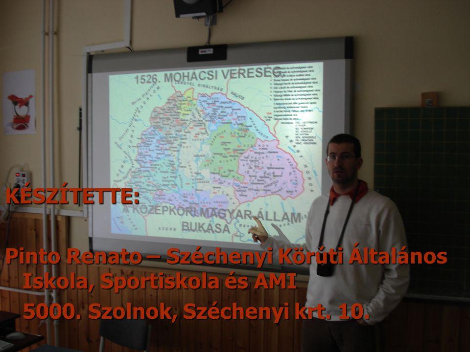KÉSZÍTETTE: Pinto Renato – Széchenyi Körúti Általános Iskola, Sportiskola és AMI 5000.