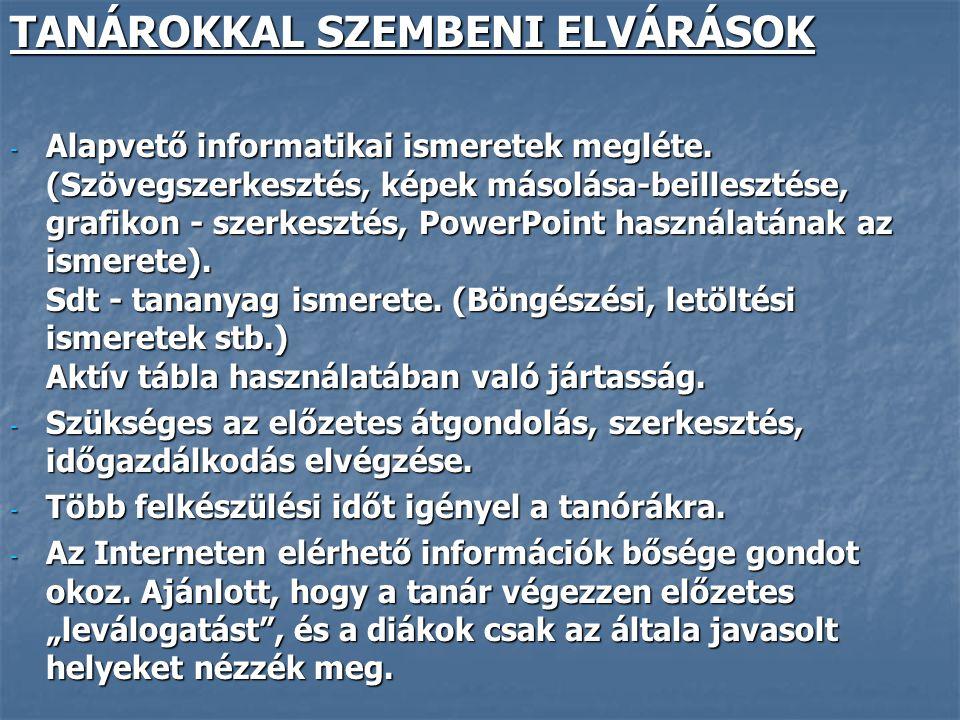 TANÁROKKAL SZEMBENI ELVÁRÁSOK - Alapvető informatikai ismeretek megléte.